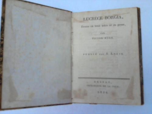 Lucréce Borgia, Drame en trois actes et en prose