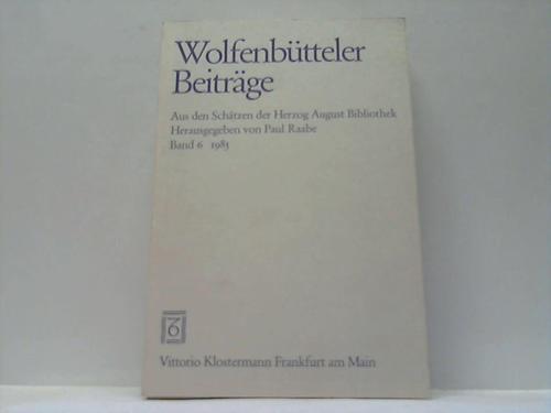 Wolfenbüttel; Raabe, Paul (Hrsg.) Wolfenbütteler Beiträge. Aus den Schätzen der Herzog August Bibliothek