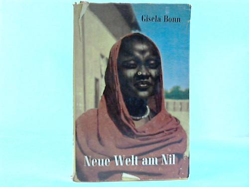 Neue Welt am Nil. Tagebuchblätter einer Reise nach Ägypten und dem Sudan Bonn, Gisela
