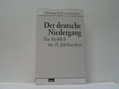 Der deutsche Niedergang. Ein Ausblick ins 21. Jahrhundert