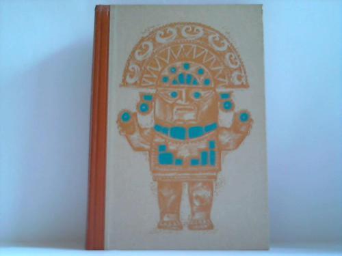 Das Reich der Inka. Kunst, Architektur, Staatswesen und Götterwelt des Reiches der Sonnenkönige