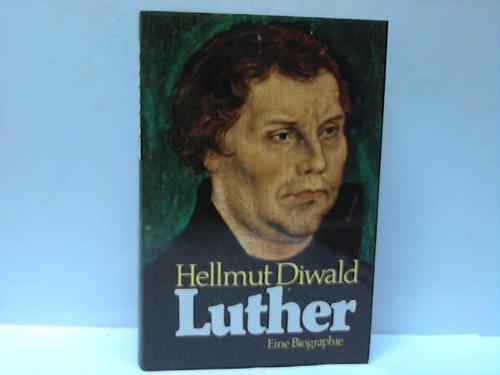 Luther. Eine Biographie