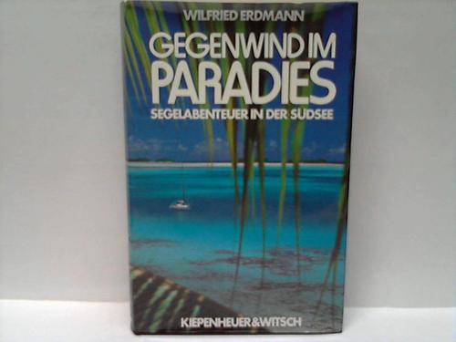 Gegenwind im Paradies. Segelabenteuer in der Südsee