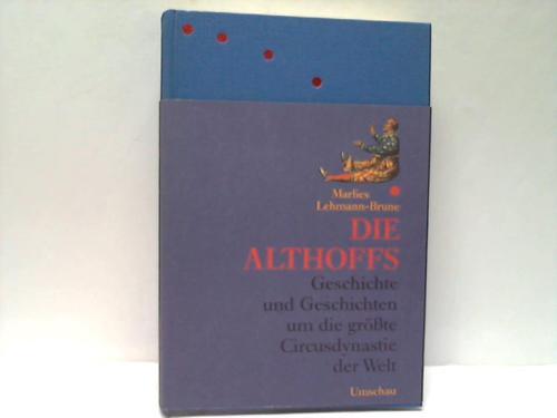 Die Althoffs. Geschichte und Geschichten um die größte Circusdynastie der Welt