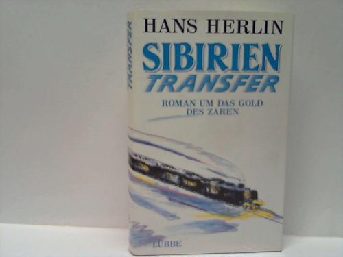 Sibirien Transfer. Roman um das Gold des Zaren