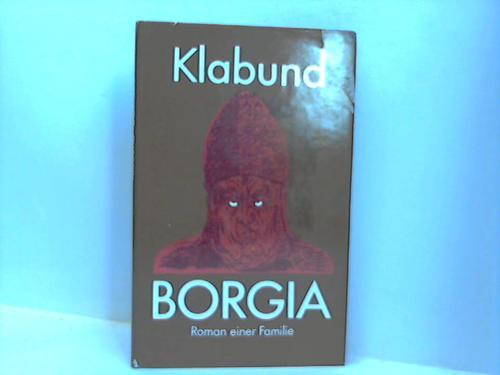 Borgia. Roman einer Familie