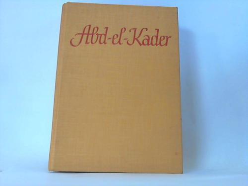 Abd-el-kader. Roman aus dem marokkanischen Atlas