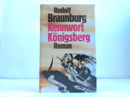 Kennwort Königsberg. Roman