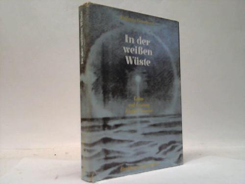 In der weißen Wüste. Leben und Leistung des Polarforschers und Humanisten Fridtjof Nansen