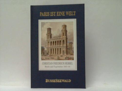 Paris ist eine Welt. Briefe und Tagebücher 1843-1844