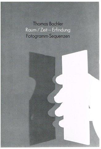 Raum / Zeit - Erfindung. Fotogramme-Sequenzen. - Thomas Bachler.