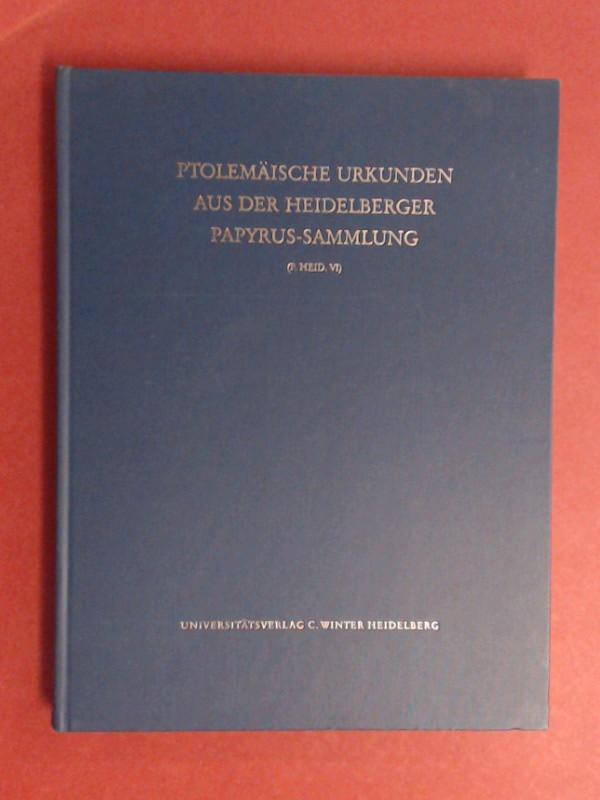 Ptolemäische Urkunden aus der Heidelberger Papyrus-Sammlung : (P. Heid. VI). Band 7 aus der Reihe