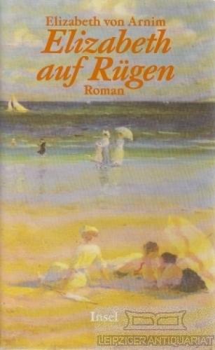 Elizabeth auf Rügen Roman 2. Auflage - Arnim, Elizabeth von