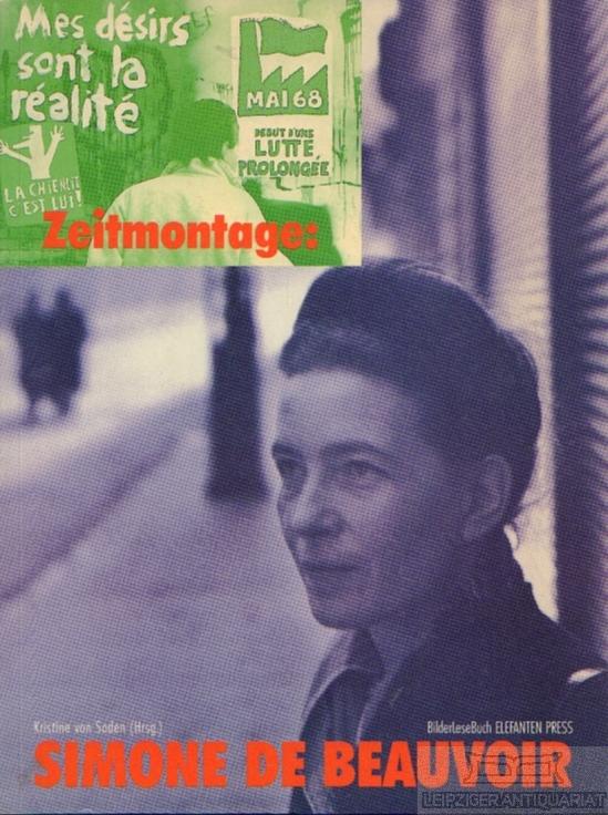 Zeitmontage: Simone de Beauvoir. - von Soden, Kristine (Hsrg.).