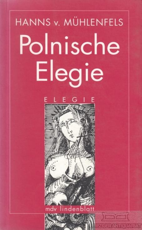 Polnische Elegie. - Mühlenfels, Hanns von.