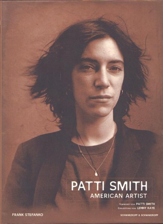 Patti Smith. American Artist. - Stefanko, Frank.