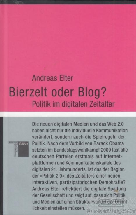 Bierzelt oder Blog?. Politik im digitalen Zeitalter.
