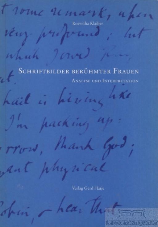 Schriftbilder berühmter Frauen Analyse und Interpretation - Klaiber, Roswitha