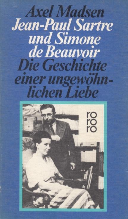 Jean-Paul Sartre und Simone de Beauvoir Die Geschichte einer ungewöhnlichen Liebe - Madsen, Axel