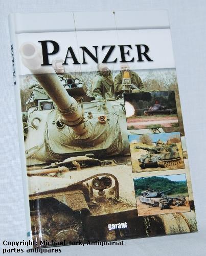 Panzer: Vom `Little Willie` bis zum Leopard 2 A6.