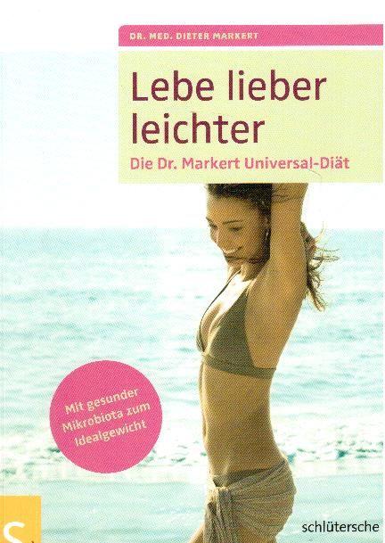 Lebe lieber leichter - Die Dr. Markert Universal-Diät  Erstausgabe - Markert, Dr. med. Dieter