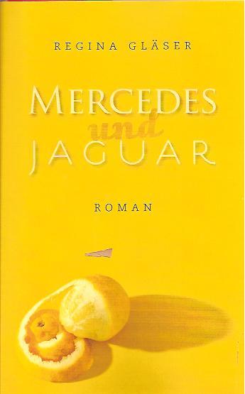 Mercedes und Jaguar. Roman  Erstausgabe - Gläser, Regina