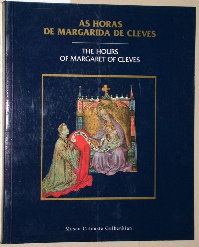 As Horas de Margarida de Cleves. The hours of Margaret of Cleves. (Text portugiesisch - englisch) [Stundenbuch der Margarete von Kleve] - Marrow, James H.