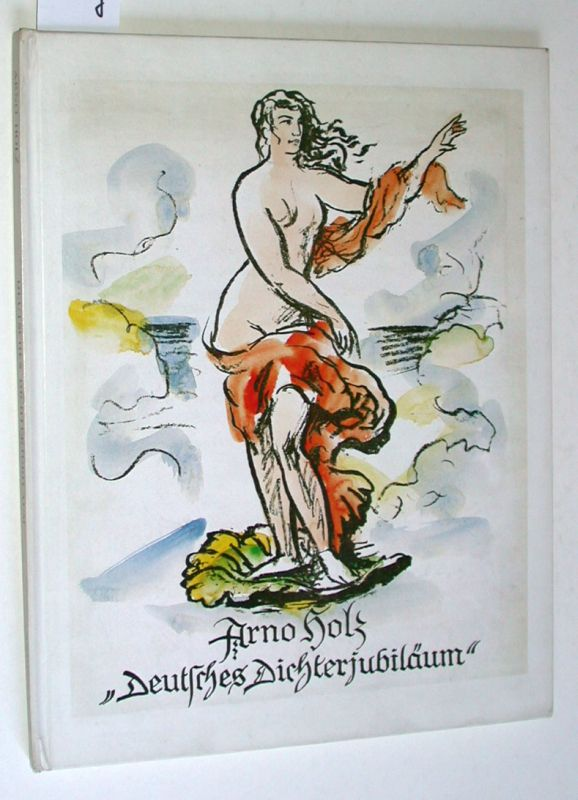 Deutsches Dichterjubiläum. A Facsimile, in Color and in Halftone, of the Special Hand-Colored Edition of 1923 with a Transcription and an Afterword by Peter Horwarth.