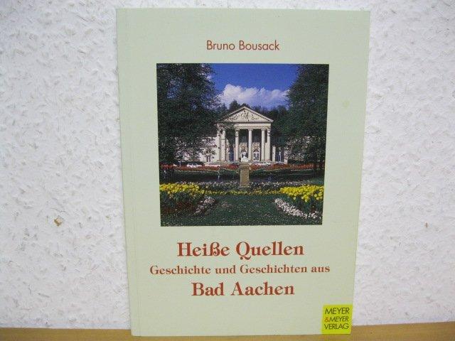 Heiße Quellen-Geschichte und Geschichte aus Bad Aachen [Taschenbuch].