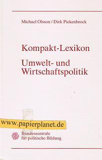 Kompakt - Lexikon Umwelt- und Wirtschaftspolitik. Bundeszentrale für politische Bildung. 3893313478