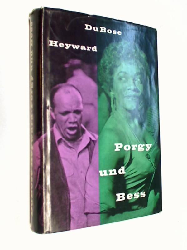 HEYWARD, DU BOSE: Porgy und Bess . Roman, mit Bildtafeln Lizenzausg.