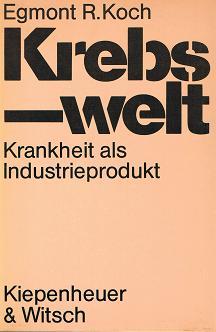 Krebswelt : Krankheit als Industrieprodukt ( 3462014927)