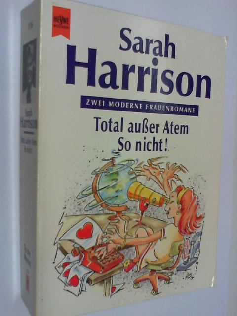 HARRISON, SARAH: Total ausser Atem : zwei moderne Frauenromane - ungekürzt!.  Heyne-Tip des Monats 116 ; 3453089731