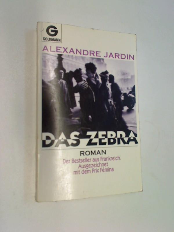 Das Zebra. Roman. = Le zèbre  , Goldmann 41020 ; 3442410207