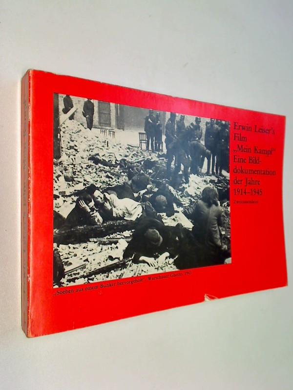 Erwin Leiser 's Film ''Mein Kampf'' Eine Bilddokumentation der Jahre 1914 - 1945 .