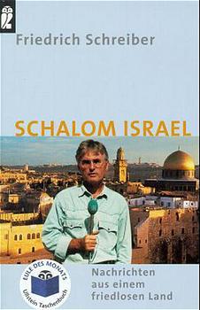 Schalom Israel : Nachrichten aus einem friedlosen Land. Ungekürzte Ausg.