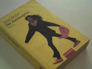 Die Putzteufelin . Roman . Einmalige Sonderausg.