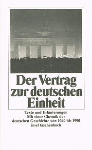 Der Vertrag zur deutschen Einheit : ausgewählte Texte. Insel Taschenbuch  (3458336907) 1. Aufl.