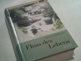 Fluss des Lebens . Roman .