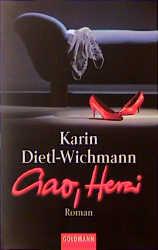 Ciao, Herzi!. Roman Karin Dietl-Wiechmann, Goldmann Taschenbuchausg.