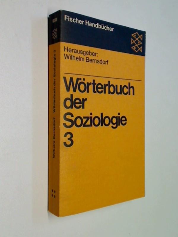 Wörterbuch der Soziologie . Band 3 .