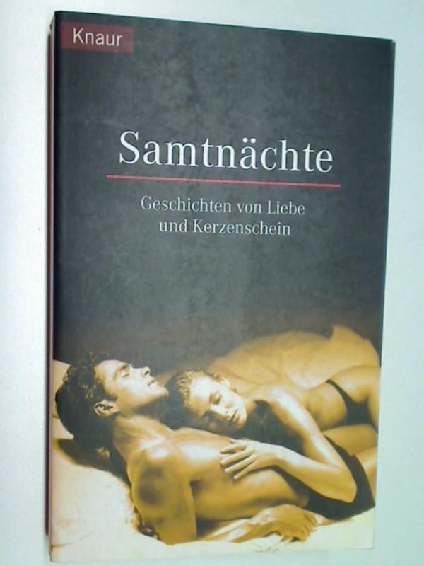 Samtnächte : Geschichten von Liebe und Kerzenschein.  Knaur Buch Nr. 61845. 3426618451