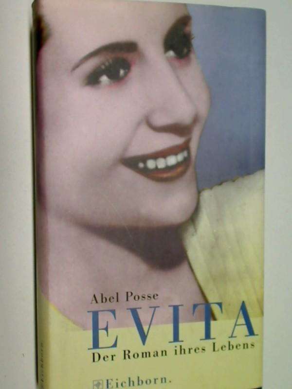Evita : der Roman ihres Lebens . 382180341X