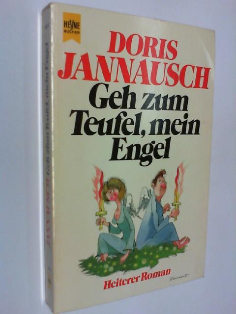 JANNAUSCH, DORIS: Geh zum Teufel, mein Engel : heiterer Roman. Heyne-Buch 6628 , 3453022238