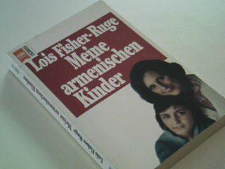 Meine armenischen Kinder. Sachbuch 155. Aus dem Amer. von Karen Nölle -Fischer.