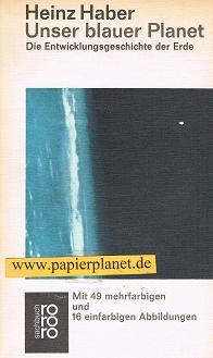 Unser blauer Planet : d. Entwicklungsgeschichte d. Erde. (3499166097) rororo , 6609. 163.-170. Tsd.
