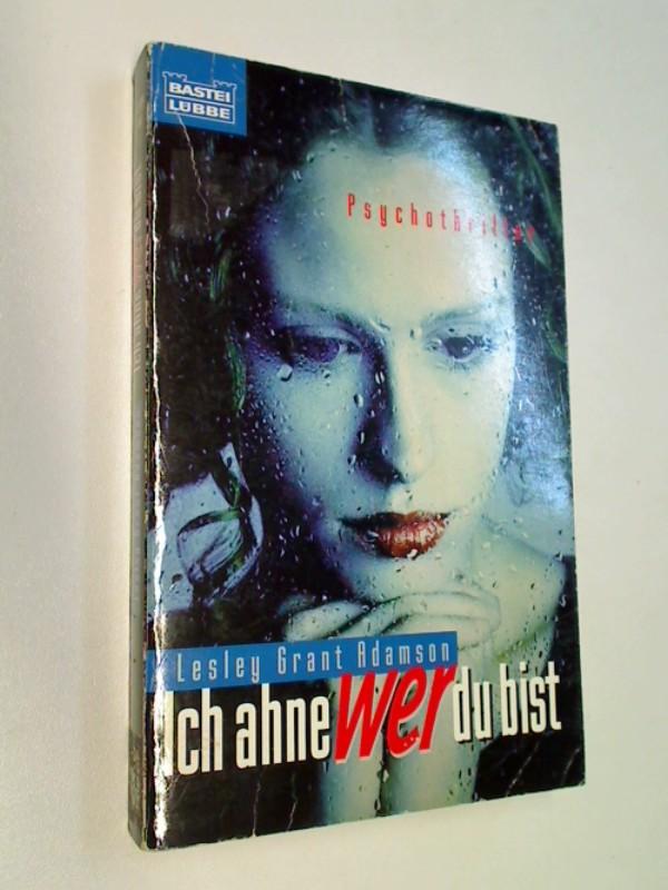 Ich ahne wer du bist . Psychothriller , = Wish you were here, 3404126947 Dt. Erstveröff.