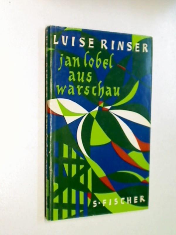 Jan Lobel aus Warschau. - RINSER, LUISE