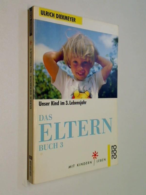 Das  Elternbuch 3. Unser Kund im 3. Lebensjahr . Rowohlt 92122
