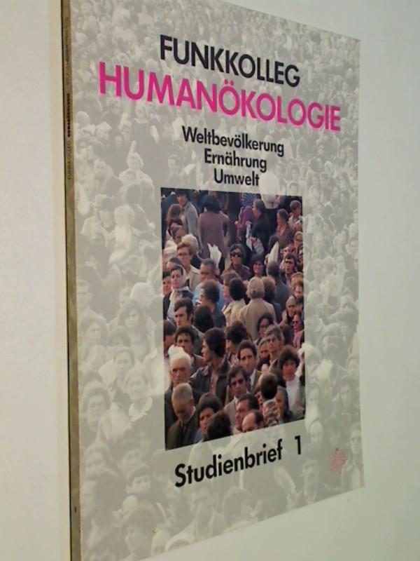 Funkkolleg Humanökologie. Weltbevölkerung, Ernährung, Umwelt. Studienbrief 1. Deutsches Institut für Fernstudien an der Universität .